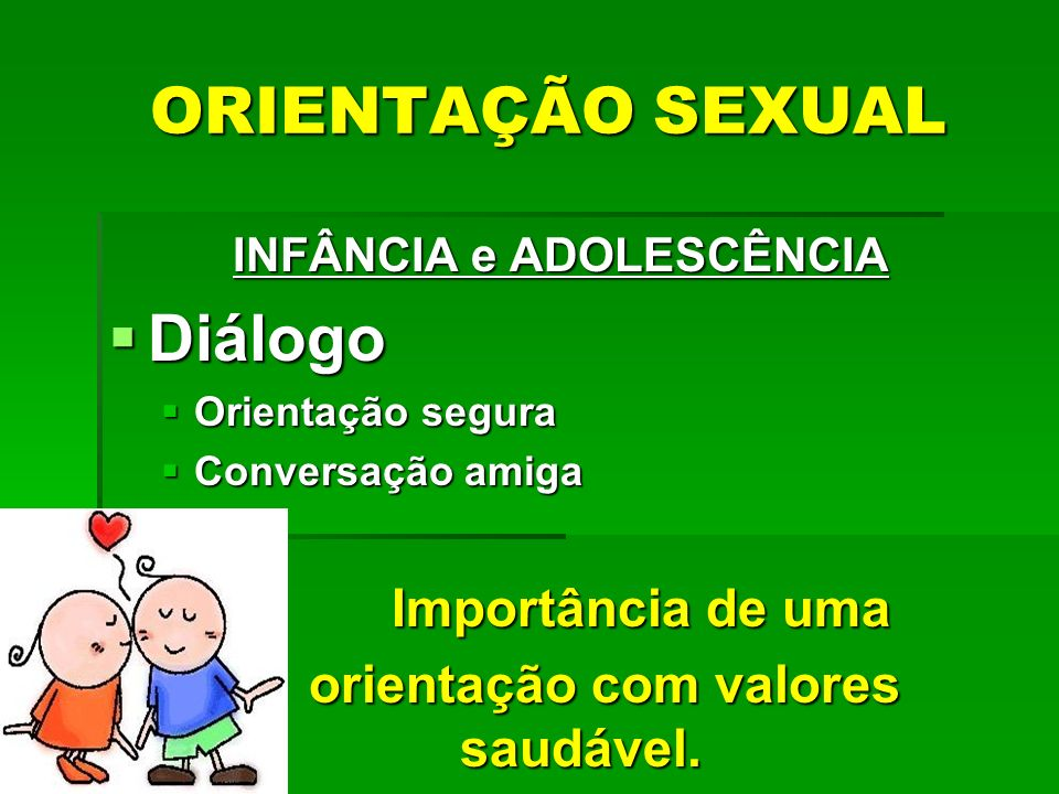 INFÂNCIA e ADOLESCÊNCIA orientação com valores saudável.