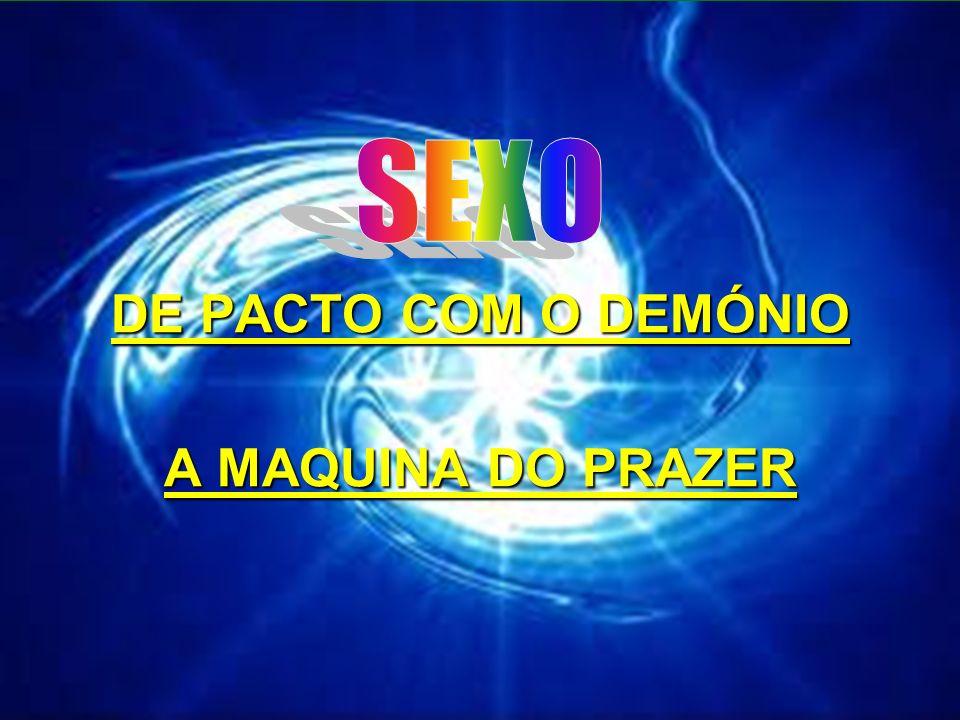SEXO DE PACTO COM O DEMÓNIO A MAQUINA DO PRAZER