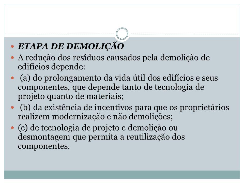 ETAPA DE DEMOLIÇÃO A redução dos resíduos causados pela demolição de edifícios depende:
