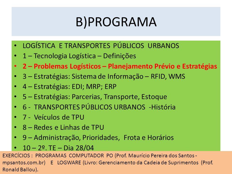 B)PROGRAMA LOGÍSTICA E TRANSPORTES PÚBLICOS URBANOS