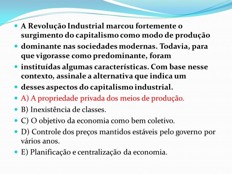 A Revolução Industrial marcou fortemente o surgimento do capitalismo como modo de produção