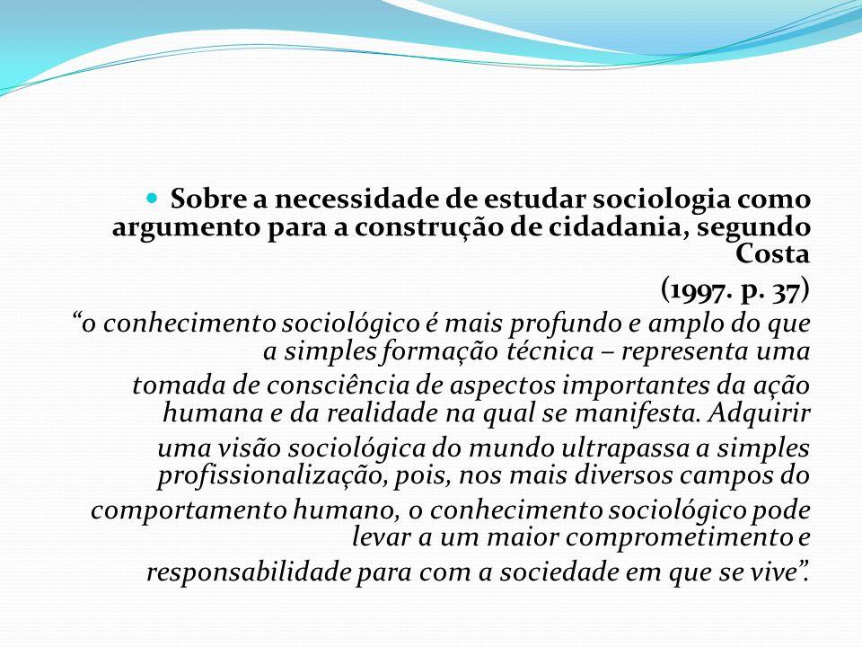 Sobre a necessidade de estudar sociologia como argumento para a construção de cidadania, segundo Costa