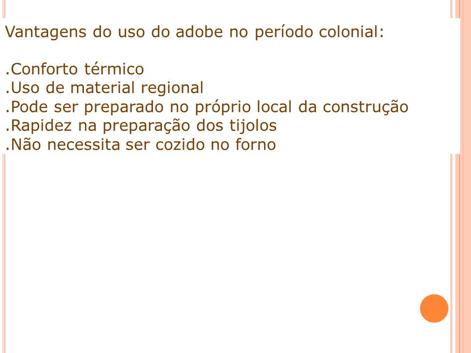 Vantagens do uso do adobe no período colonial:
