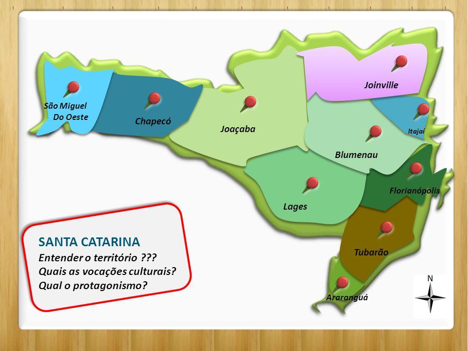 SANTA CATARINA Entender o território Quais as vocações culturais