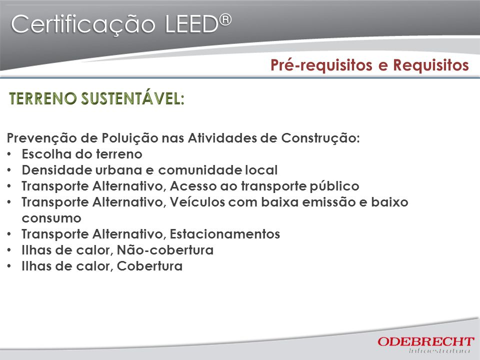 Certificação LEED® Pré-requisitos e Requisitos TERRENO SUSTENTÁVEL: