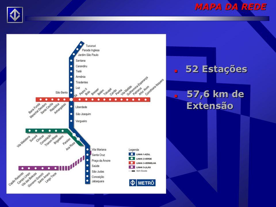 MAPA DA REDE . 52 Estações . 57,6 km de Extensão