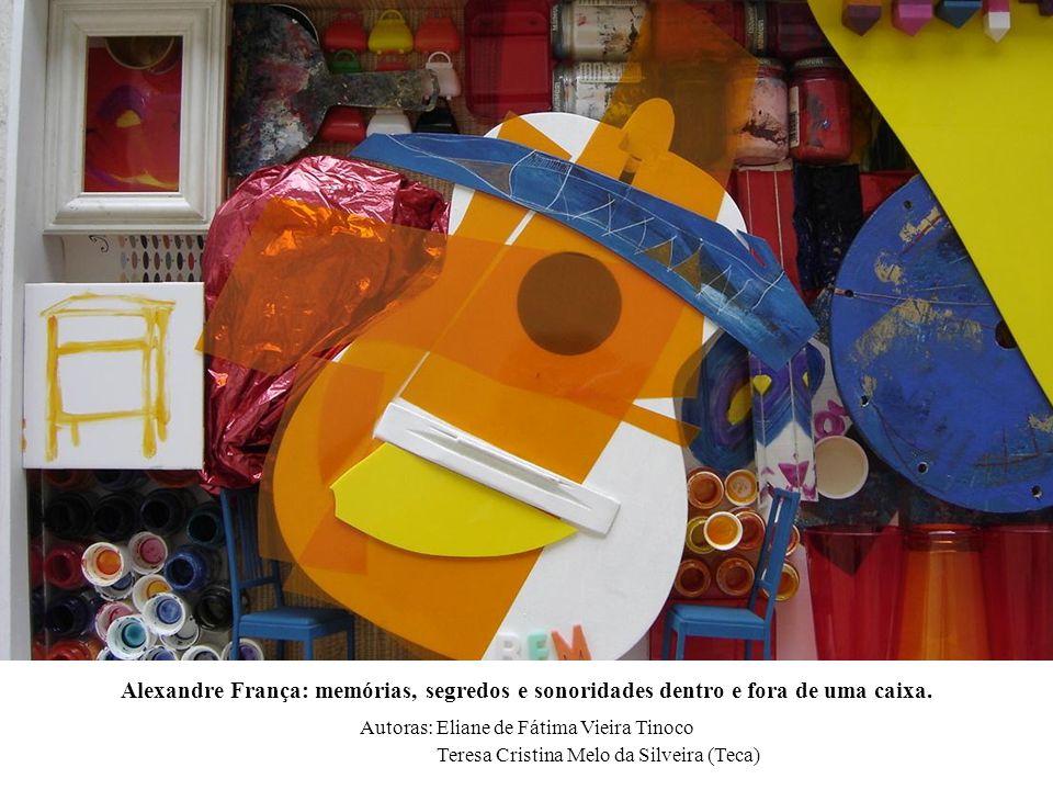 Alexandre França: memórias, segredos e sonoridades dentro e fora de uma caixa.