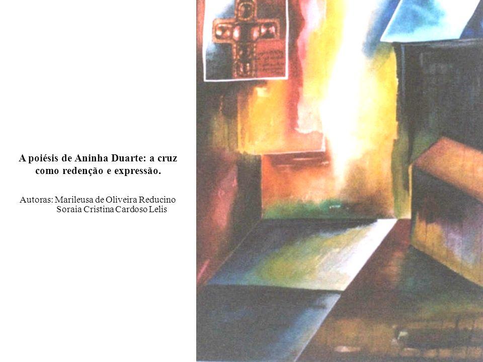 A poiésis de Aninha Duarte: a cruz como redenção e expressão.