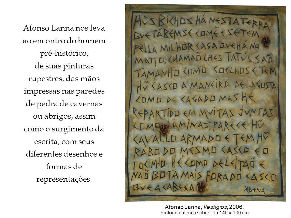 Afonso Lanna nos leva ao encontro do homem pré-histórico,