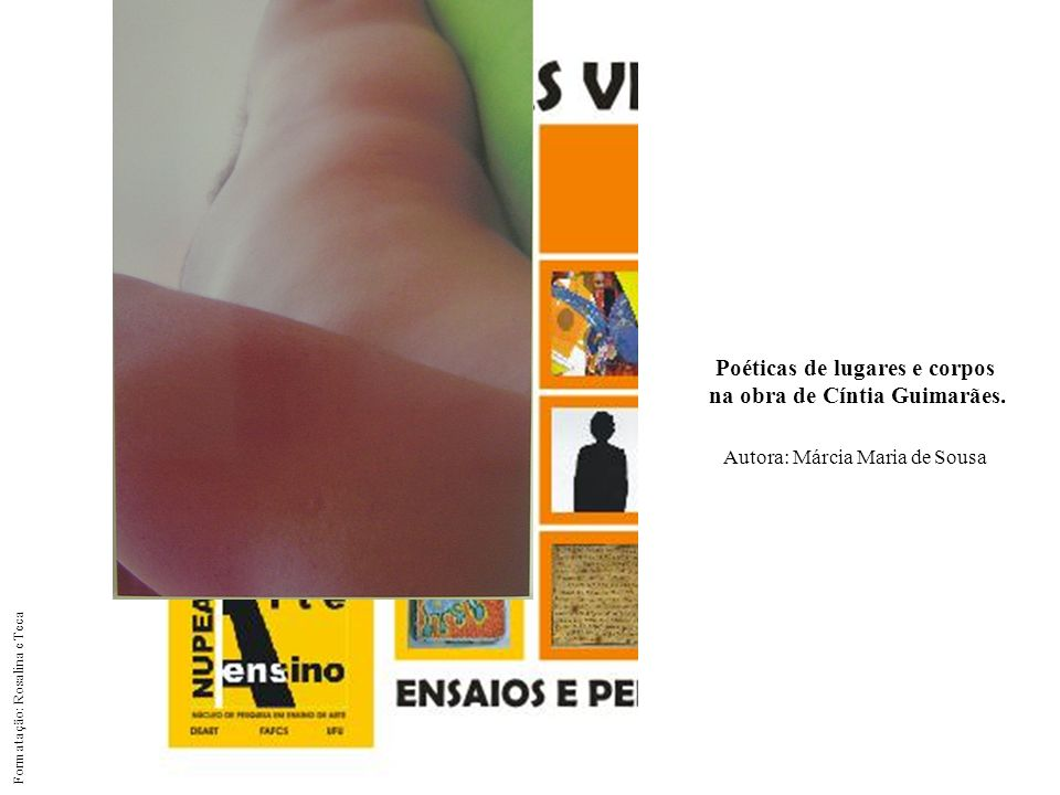 Poéticas de lugares e corpos na obra de Cíntia Guimarães.