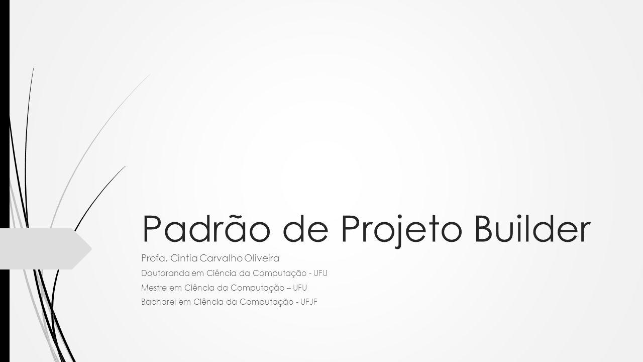 Padrão de Projeto Builder