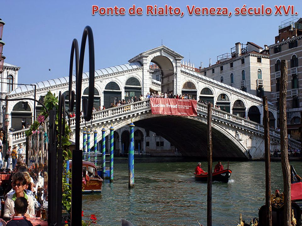 Ponte de Rialto, Veneza, século XVI.