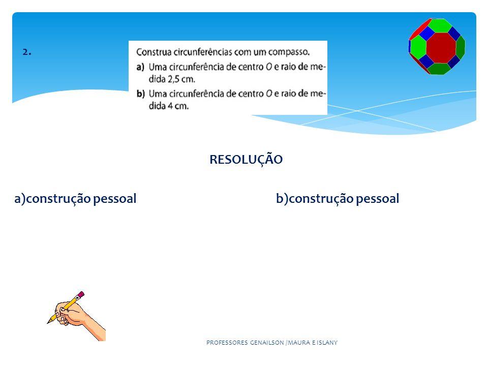 RESOLUÇÃO a)construção pessoal b)construção pessoal