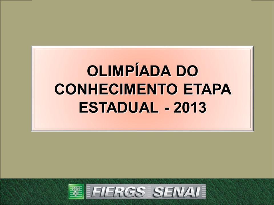 OLIMPÍADA DO CONHECIMENTO ETAPA ESTADUAL - 2013