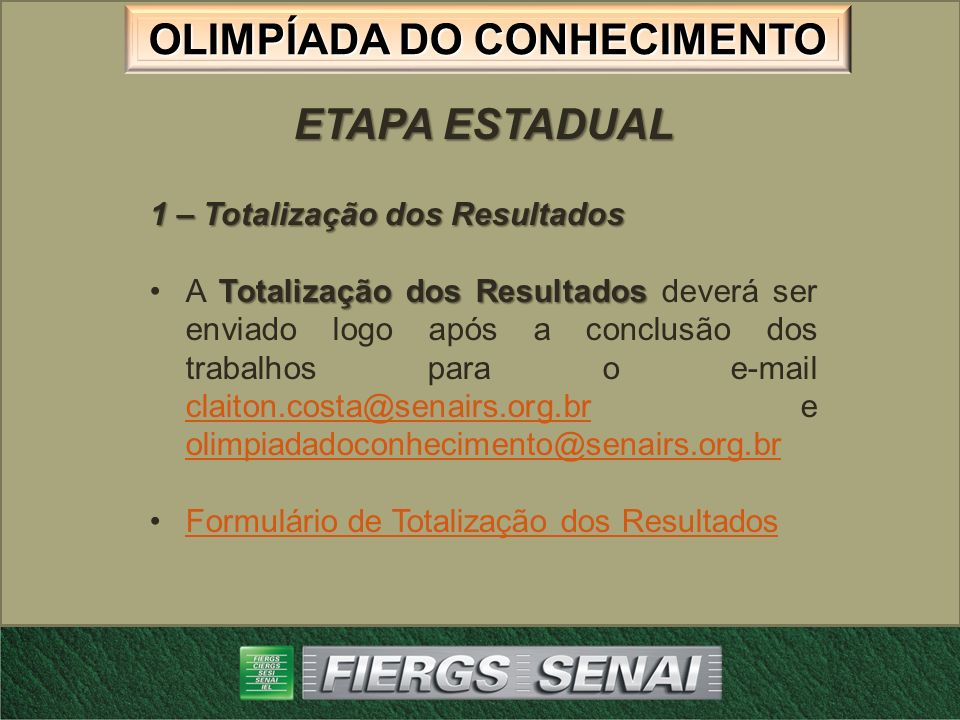 ETAPA ESTADUAL 1 – Totalização dos Resultados