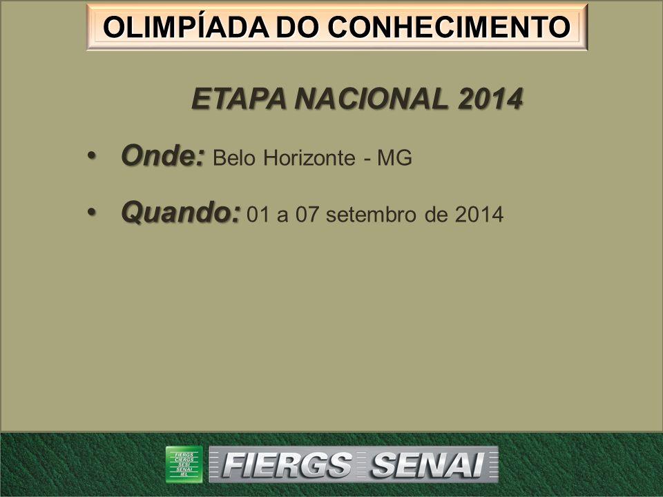 ETAPA NACIONAL 2014 Onde: Belo Horizonte - MG Quando: 01 a 07 setembro de 2014