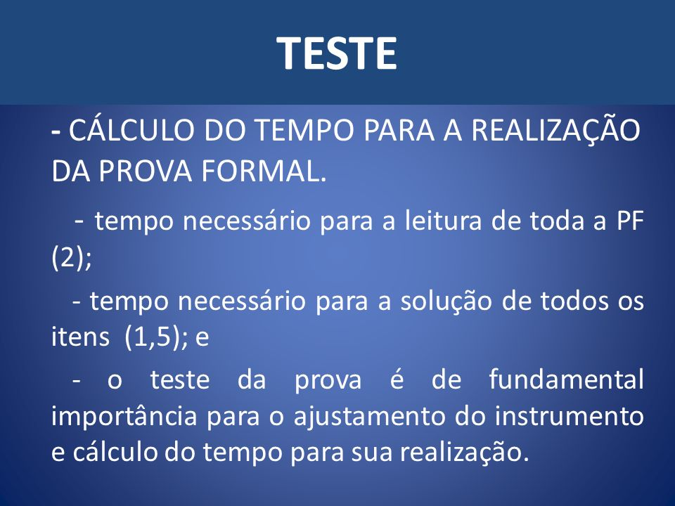 TESTE - CÁLCULO DO TEMPO PARA A REALIZAÇÃO DA PROVA FORMAL.