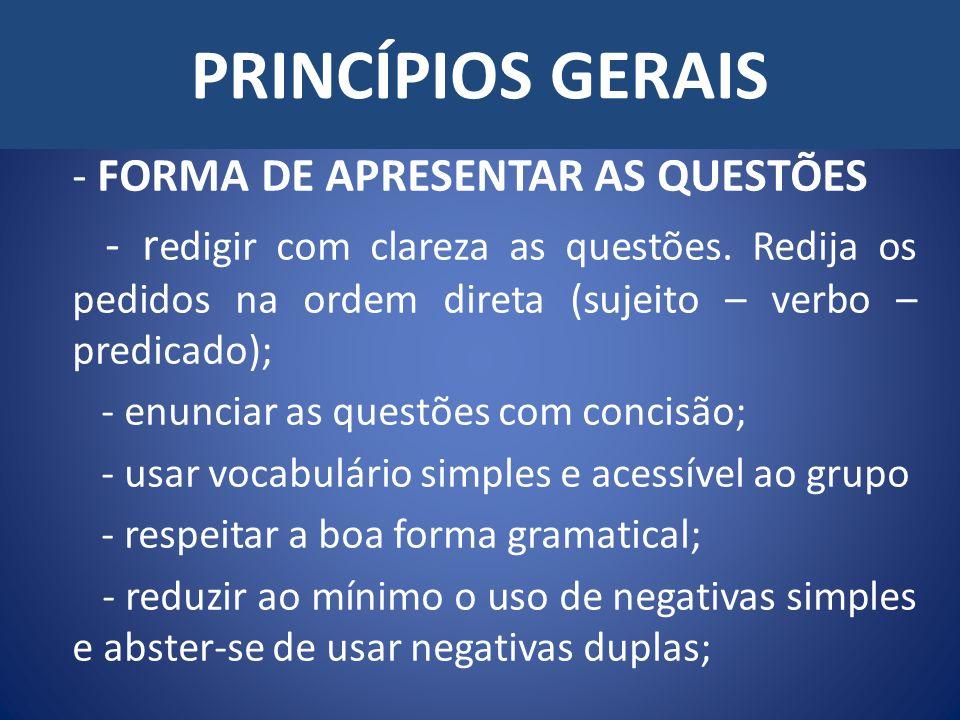 PRINCÍPIOS GERAIS - FORMA DE APRESENTAR AS QUESTÕES