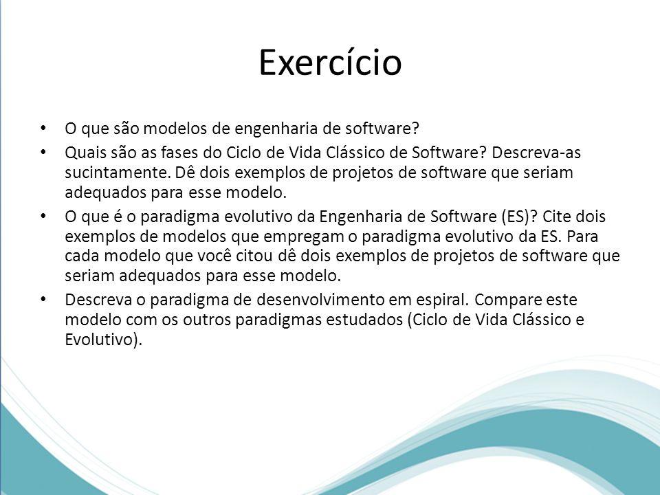 Exercício O que são modelos de engenharia de software