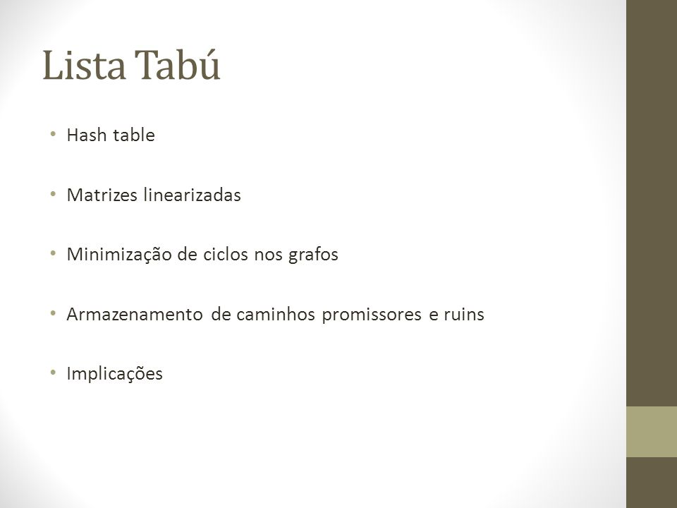 Lista Tabú Hash table Matrizes linearizadas