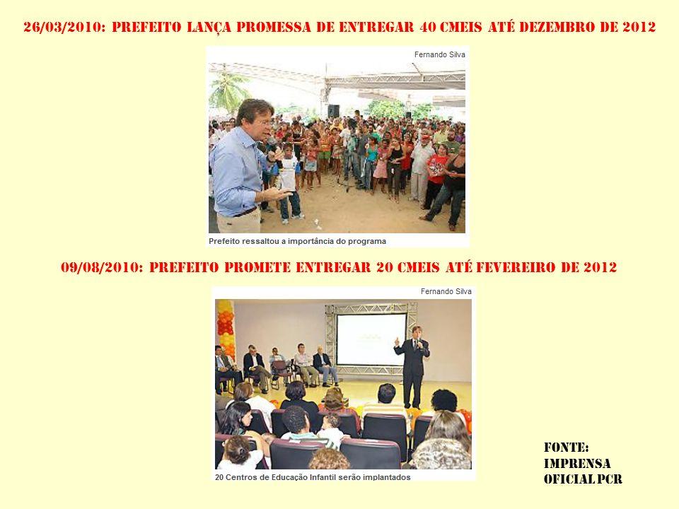 09/08/2010: PREFEITO PROMETE ENTREGAR 20 CMEIS ATÉ FEVEREIRO DE 2012