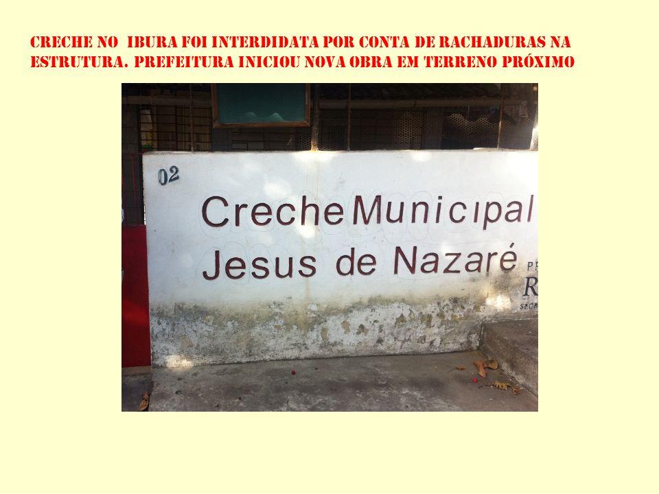 CRECHE NO ibura FOI INTERDIDATA POR CONTA DE RACHADURAS NA ESTRUTURA