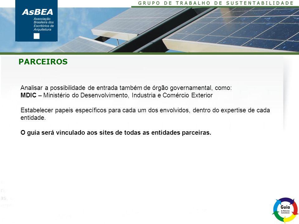 PARCEIROS Analisar a possibilidade de entrada também de órgão governamental, como: