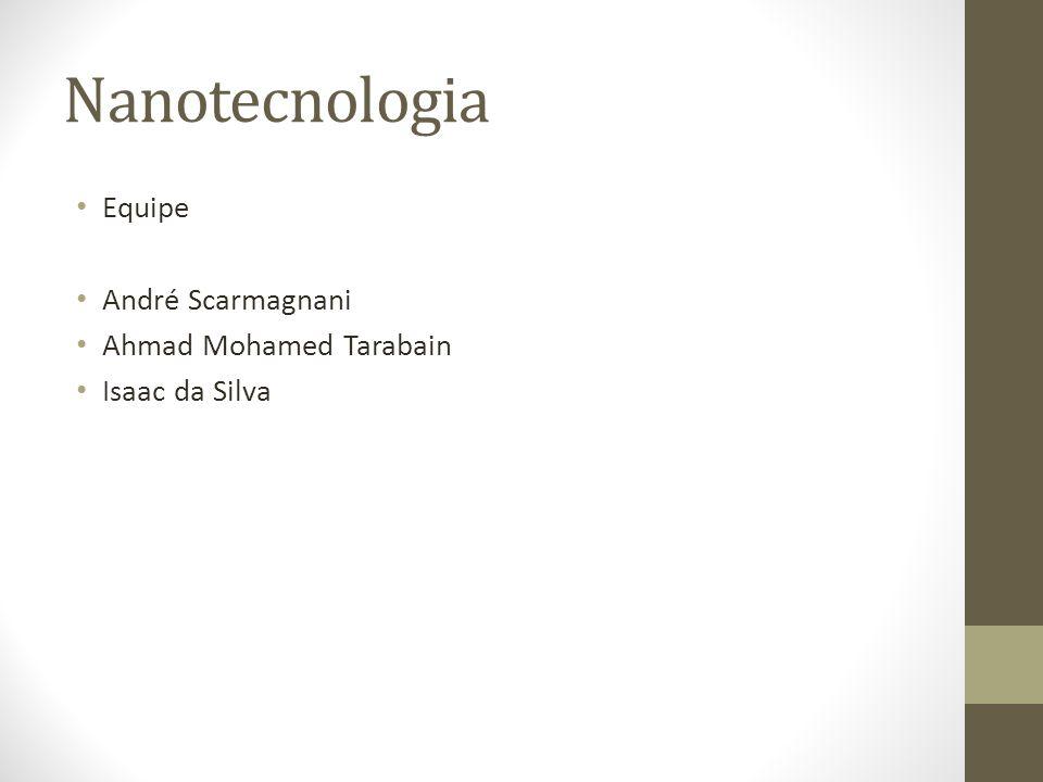 Nanotecnologia Equipe André Scarmagnani Ahmad Mohamed Tarabain
