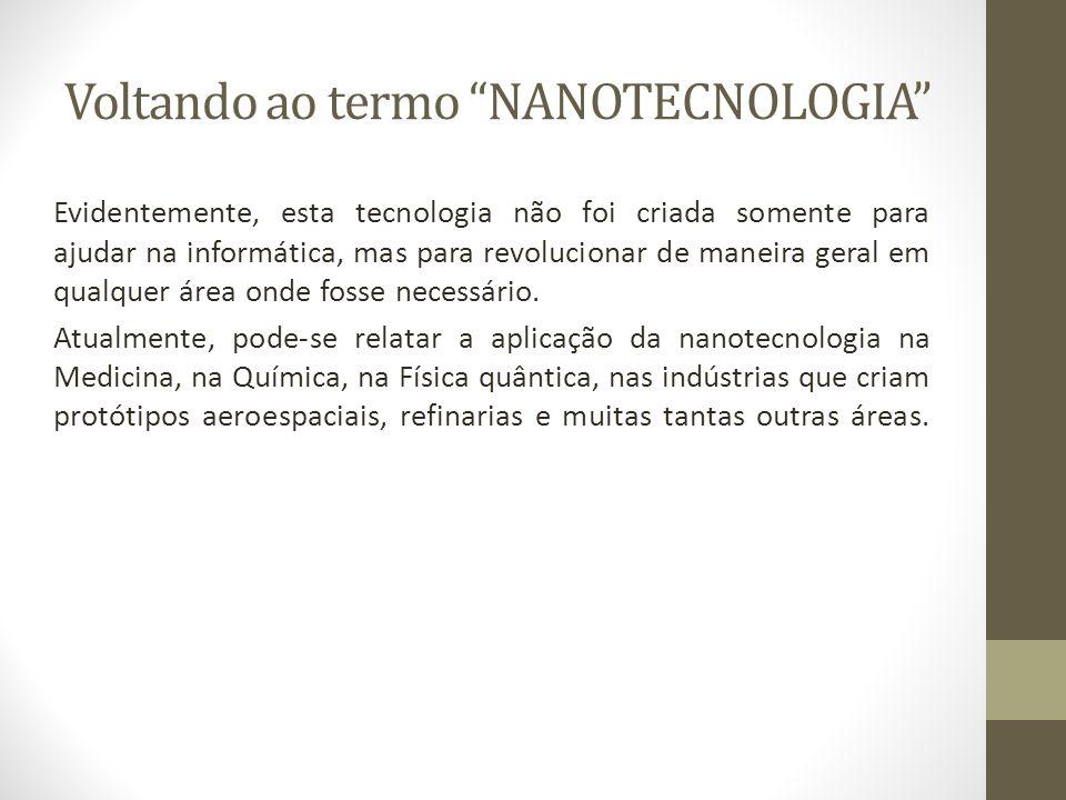 Voltando ao termo NANOTECNOLOGIA