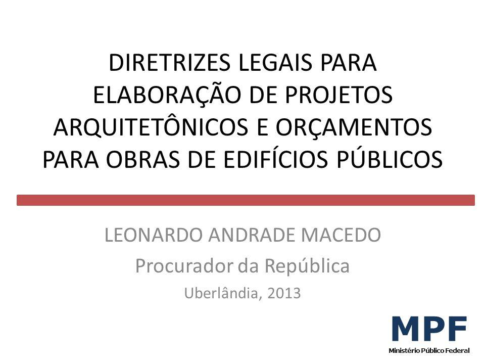 LEONARDO ANDRADE MACEDO Procurador da República Uberlândia, 2013