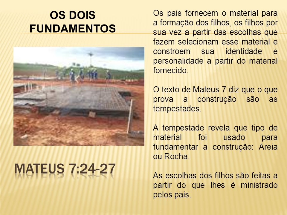 MATEUS 7:24-27 OS DOIS FUNDAMENTOS