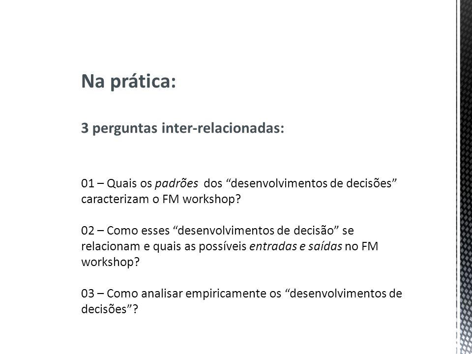 Na prática: 3 perguntas inter-relacionadas: