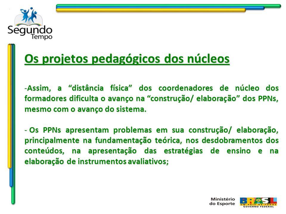 Os projetos pedagógicos dos núcleos
