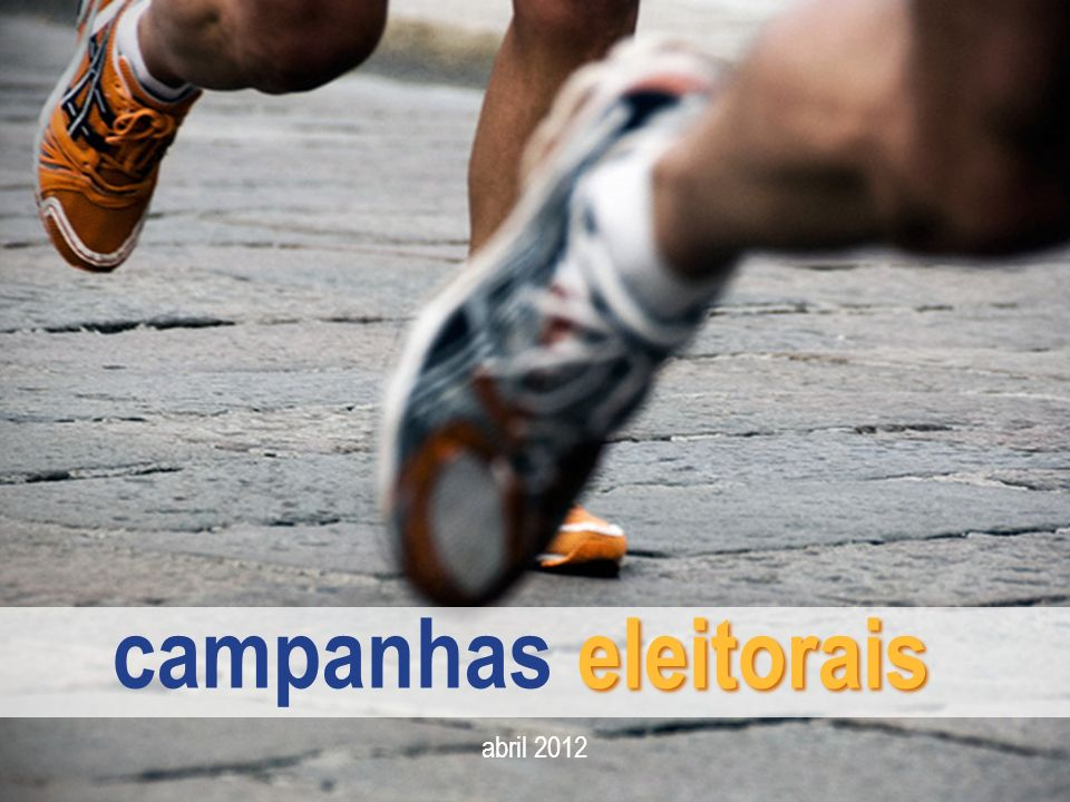 campanhas eleitorais abril 2012