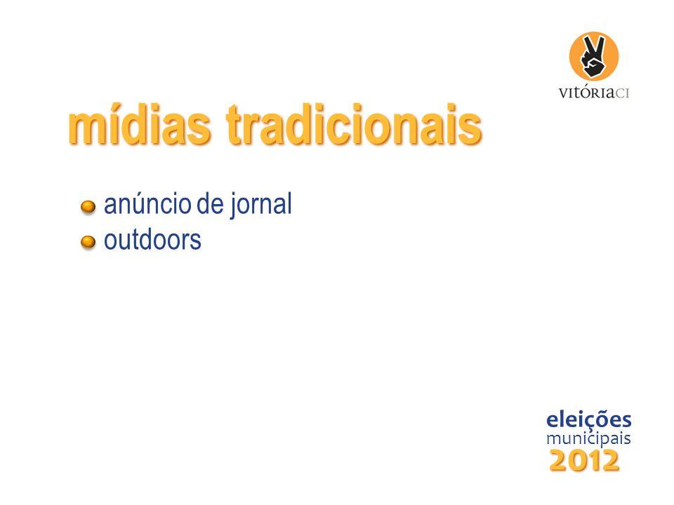 mídias tradicionais 2012 anúncio de jornal outdoors eleições