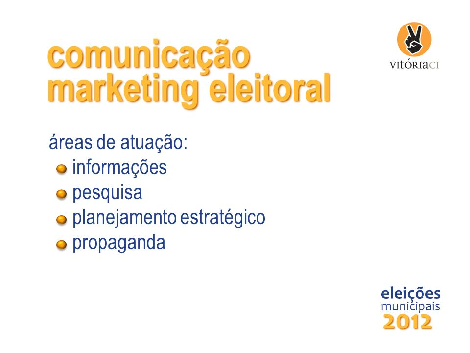 comunicação marketing eleitoral 2012 áreas de atuação: informações