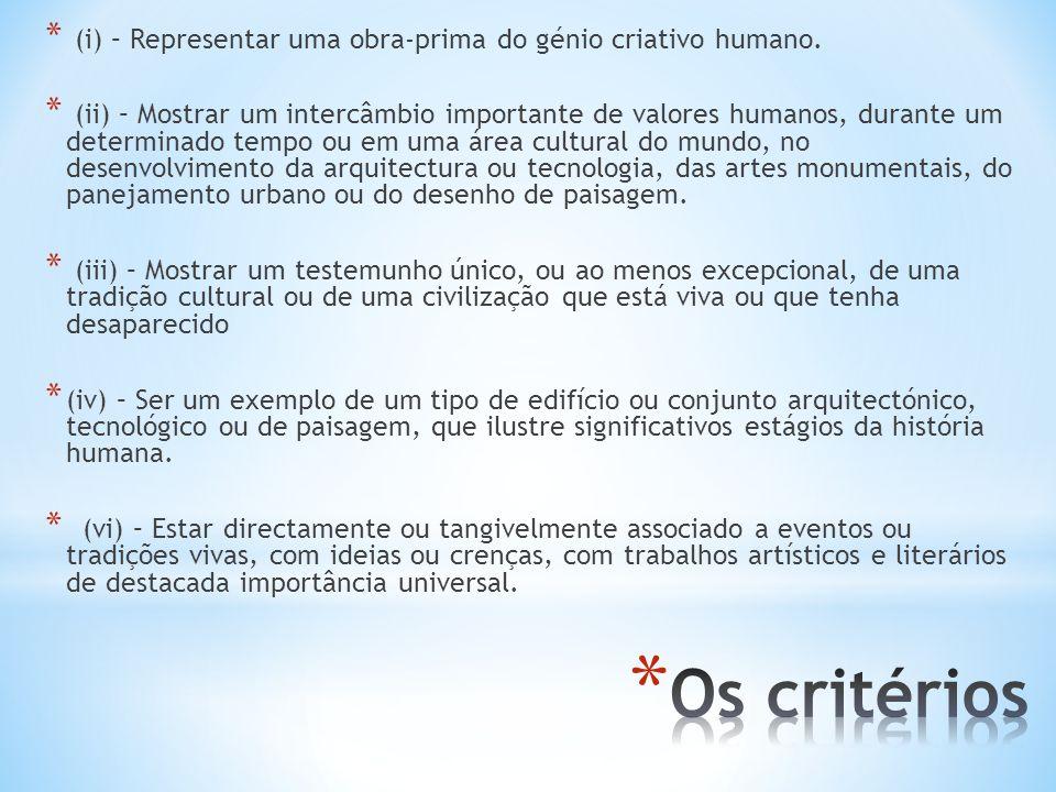(i) – Representar uma obra-prima do génio criativo humano.