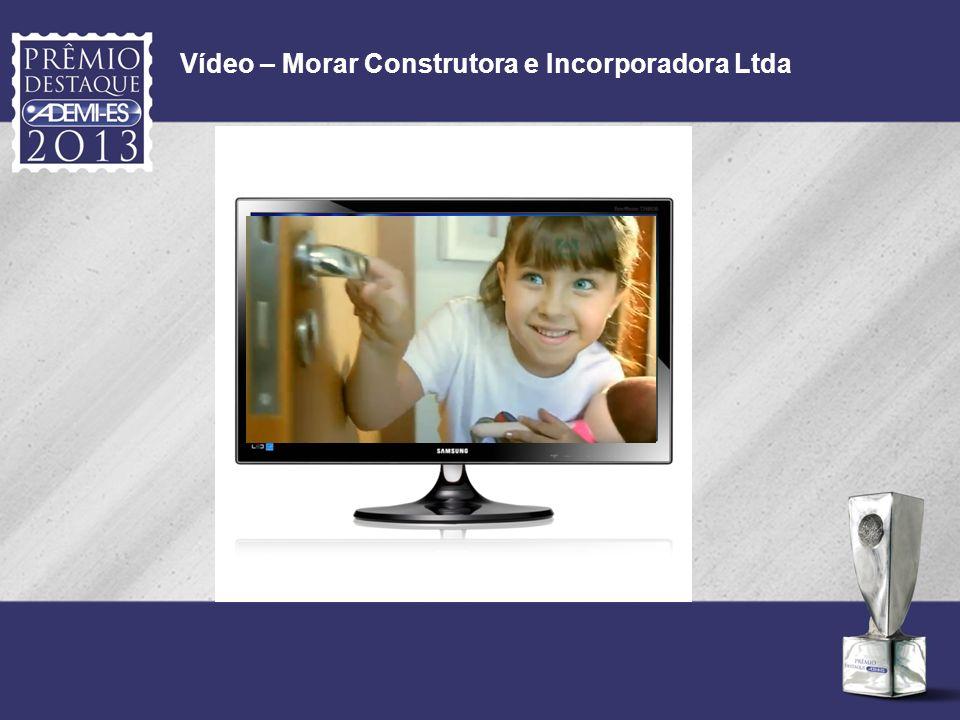 Vídeo – Morar Construtora e Incorporadora Ltda