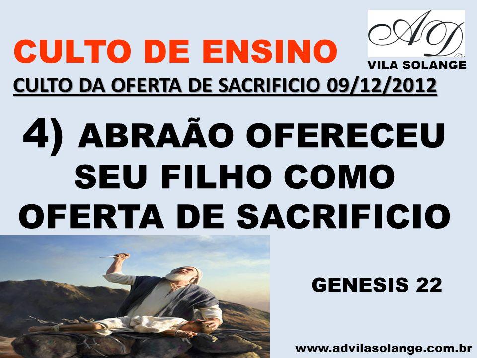 4) ABRAÃO OFERECEU SEU FILHO COMO OFERTA DE SACRIFICIO
