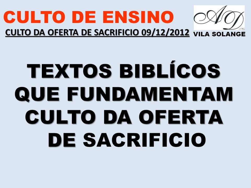 TEXTOS BIBLÍCOS QUE FUNDAMENTAM CULTO DA OFERTA DE SACRIFICIO