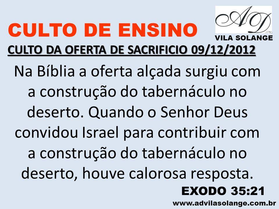 CULTO DE ENSINO CULTO DA OFERTA DE SACRIFICIO 09/12/2012. VILA SOLANGE.