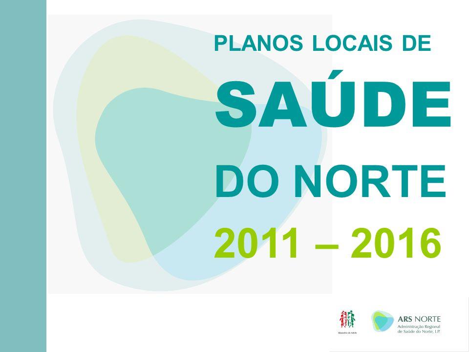 PLANOS LOCAIS DE SAÚDE DO NORTE 2011 – 2016