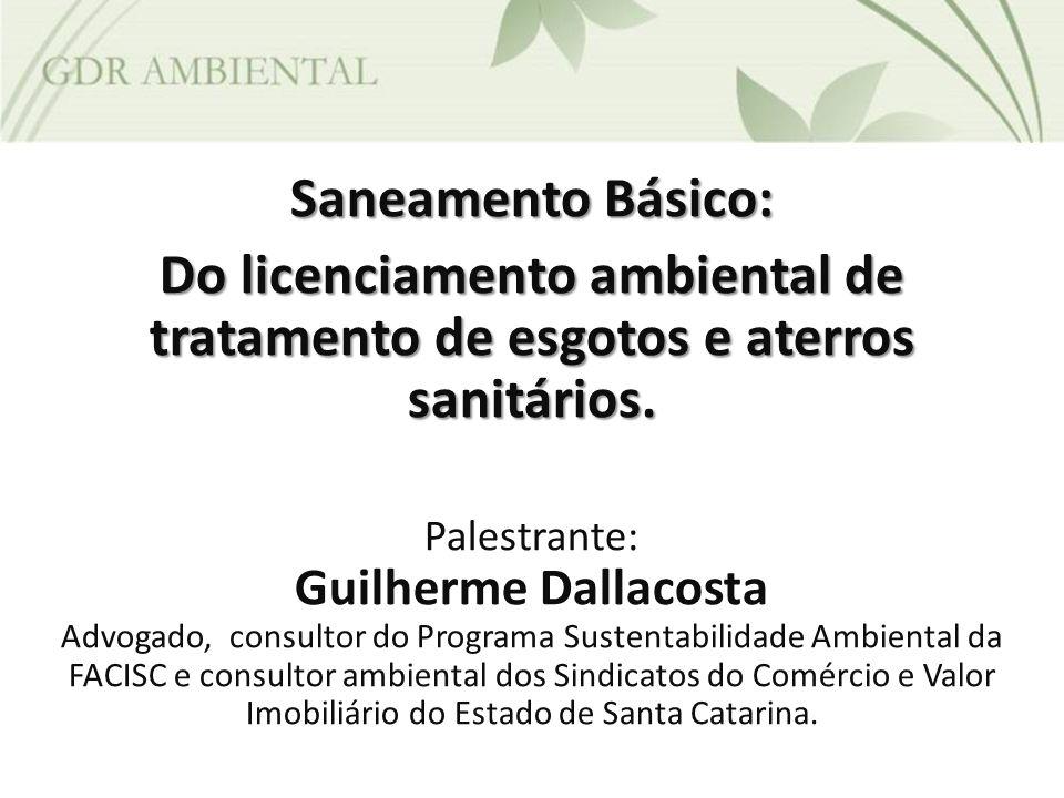Saneamento Básico: Do licenciamento ambiental de tratamento de esgotos e aterros sanitários. Palestrante: