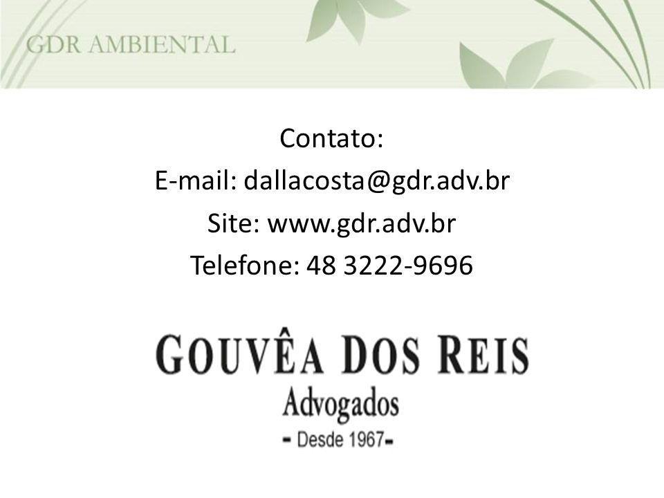 Contato: E-mail: dallacosta@gdr. adv. br Site: www. gdr. adv