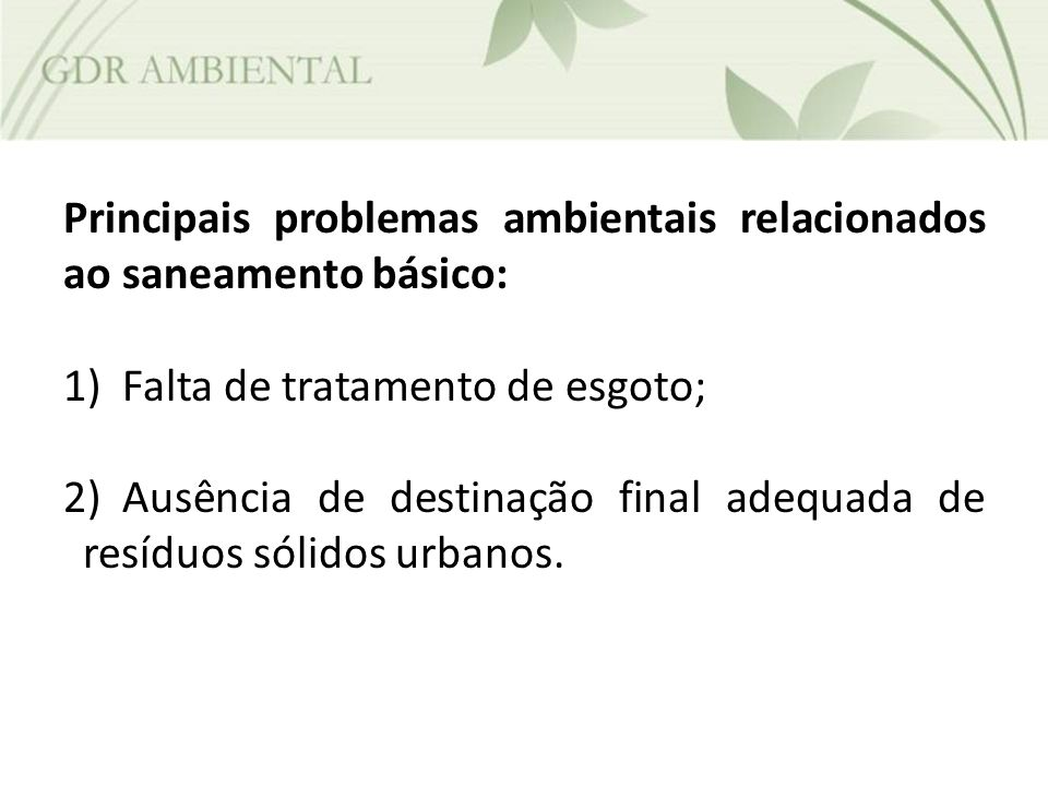 Principais problemas ambientais relacionados ao saneamento básico: