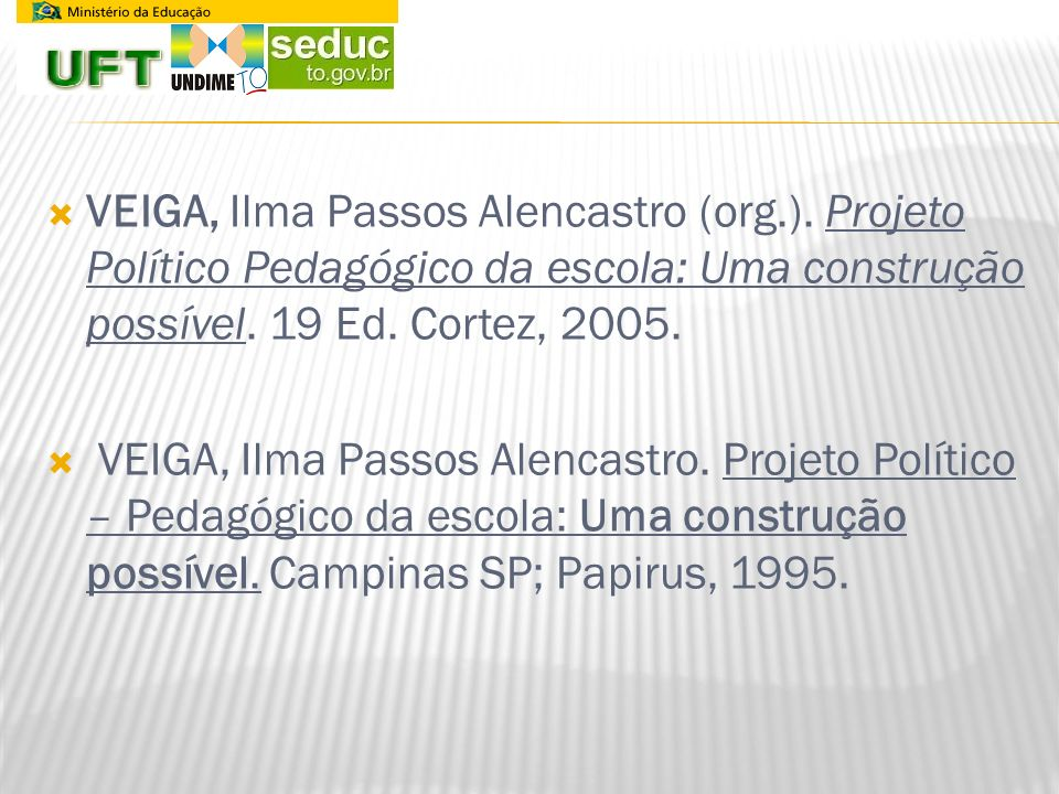 VEIGA, Ilma Passos Alencastro (org. )