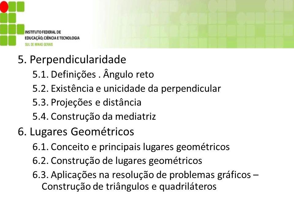 5. Perpendicularidade 6. Lugares Geométricos