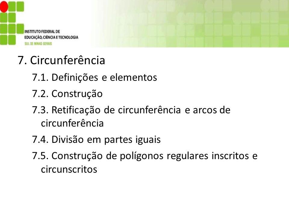 7. Circunferência 7.1. Definições e elementos 7.2. Construção