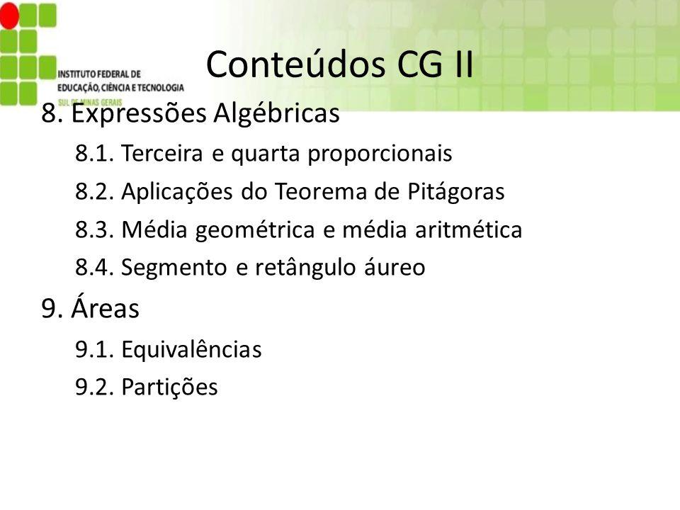Conteúdos CG II 8. Expressões Algébricas 9. Áreas