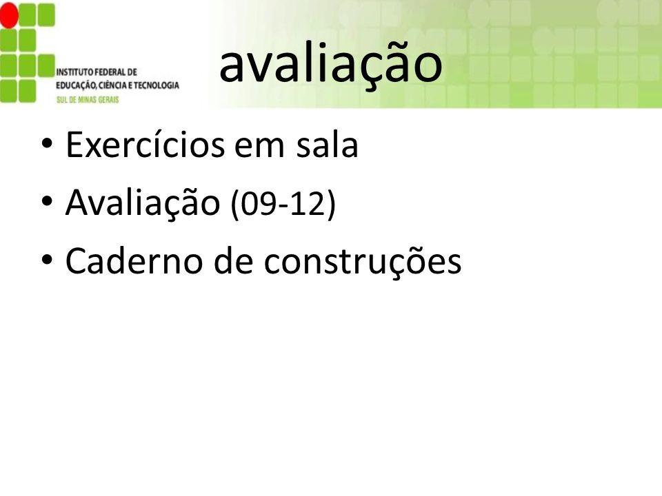 avaliação Exercícios em sala Avaliação (09-12) Caderno de construções